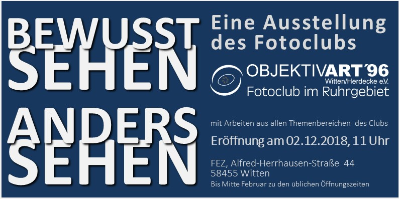 BEWUSST SEHEN – ANDERS SEHEN   –   Eine Clubausstellung im FEZ